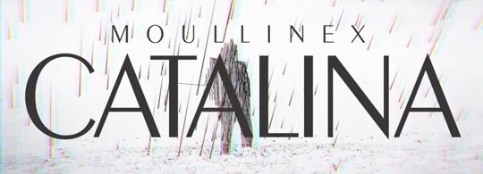 Moullinex – Catalina